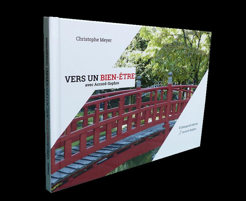"""livre de sophrologie - Première de couverture du livre """"Vers un Bien-être avec Accord-Sophro"""", Christophe Meyer, Ecrivain"""